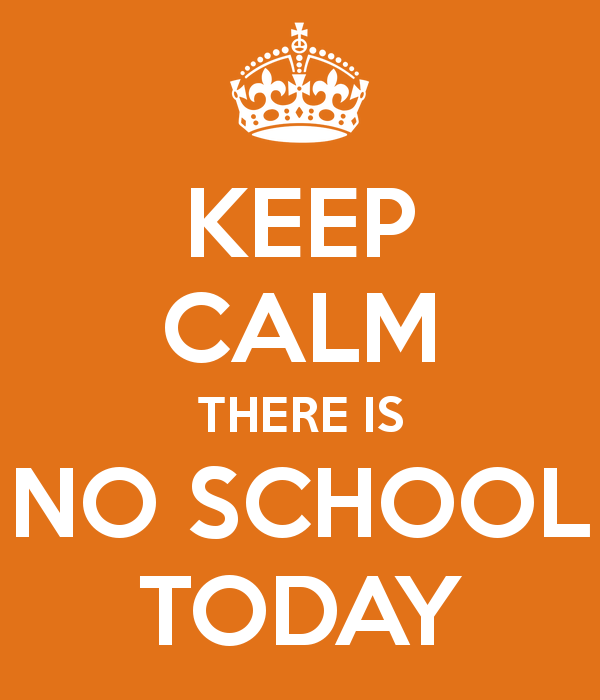 keep-calm-there-is-no-school-today.png