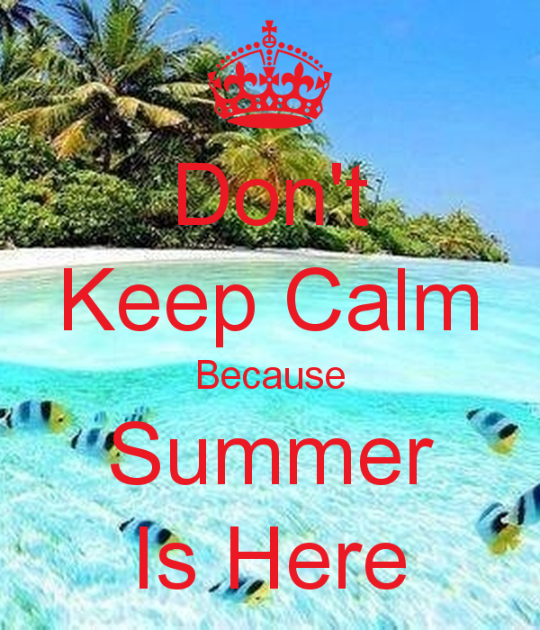 dont-keep-calm-because-summer-is-here